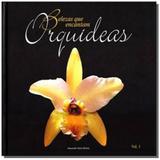 Belezas Que Encantam: Orquídeas - Vol.1 - Avis brasilis
