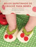 Belos Sapatinhos Decroche para Bebes - Publifolha editora