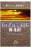 Bem-Aventuranças de Jesus: No Evangelho de Mateus - 5ª Edição - Editora santuário