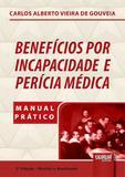 Benefícios por Incapacidade e Perícia Médica - 3ª Edição - 2018 - Juruá