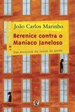 Berenice Contra O Maníaco Janeloso - Globo
