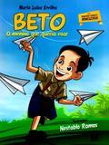 Beto, O Menino Que Queria Voar - Thesaurus