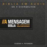 Bíblia em Áudio A Mensagem - Os Quatro Evangelhos - Vida