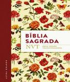 Biblia Sagrada Nvt - Flores - Letra Grande/flexivel - Mundo cristao