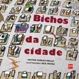 BICHOS DA CIDADE - 2ª ED - Edicoes sm - paradidatico