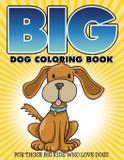 """Big"" Dog Coloring Book - Bowe packer"