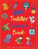 Big Toddler Coloring Book - Dylanna publishing, inc.