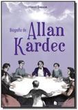Biografia de allan kardec - Companhia editora nacional