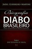 Biografia do Diabo Brasileiro - A.d. santos
