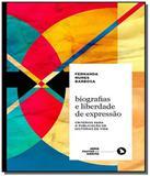 Biografias e liberdade de expressao criterios para - Arquipelago editorial
