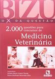 Bizu - o x da questao - 2.000 questoes para concursos de medicina veterinaria - Rubio