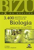 Bizu - o x da questao - 3.400 questoes para concursos de biologia - Editora rubio