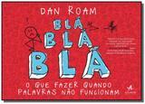 Bla bla bla: o que fazer quando palavras nao funci - Alta books