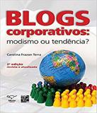 Blogs Corporativos - Modismo Ou Tendencia - 02 Ed - Senac-rj
