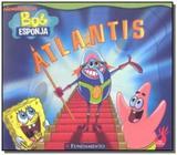Bob esponja: atlantis - Fundamento