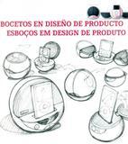 Bocetos En Diseño de Producto (Esboços Em Design de Produto) - Ilus books