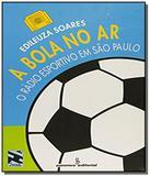 Bola no ar a o radio esportivo em sao paulo - Grupo summus