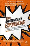 Bold - oportunidades exponenciais - Alta books