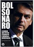 Bolsonaro:O Homen que Peitou o Exército e Desafia a Democracia - Maquina de livros