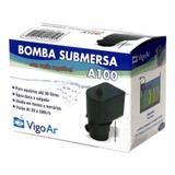 Bomba para Aquário Submersa A100 Vigo Ar 127v - Vigoar