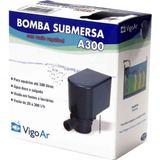Bomba para Aquário Submersa A300 Vigo Ar 220v - Vigoar