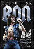 Bon, A Ultima Highway: Historia Secreta De Bon Scott E Do Back In Black  / Fink - Benvira