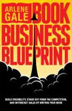 Book Business Blueprint - Arlene gale, llc