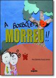 Borboleta Morreu, A - Miguilim editora