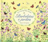 Borboletas e jardins : Livro com figurinhas transfer