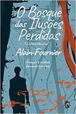 Bosque das Ilusões Perdidas,O - Grua livros