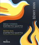 Box - Benny Hinn - Bem-vindo, Espirito Santo / Bom Dia, Espirito Santo - Vida melhor