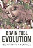 Brain Fuel Evolution - Oriole publishing l.l.c.
