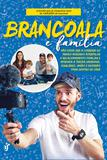 BRANCOALA E FAMÍLIA - Não deixe que a correria do mundo moderno atrapalhe o relacionamento familiar e aprenda a trazer harmonia, equilíbrio, união e diversão para dentro de casa.