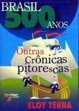 Brasil 500 Anos Outras Cronicas Pitprescas - Renovar