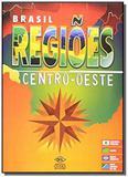 Brasil Regiões: Centro Oeste - Dcl - difusao cultural do livro