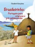 Brasileirinho - Português para Crianças e Pré-Adolescentes