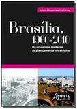 Brasilia, 1960-2010: do urbanismo moderno ao plane - Appris