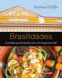 Brasilidades - Comida reconfortante com um toque de chef