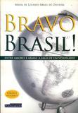 Bravo Brasil! - Fundamento