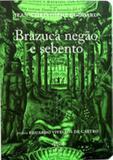 Brazuca negao e sebento - bresilien noir et crasseux - N-1 ediçoes