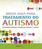 Breve Guia Para Tratamento Do Autismo - M.books