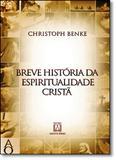 Breve História da Espiritualidade Cristã - Santuario