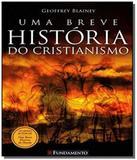 Breve historia do cristianismo - Fundamento