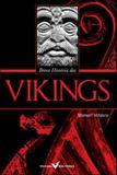 Breve historia dos vikings - Versal editores
