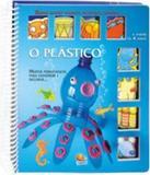 Brincando Vamos Reutilizando - O Plastico - Todolivro