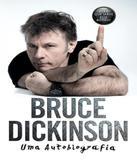 Bruce Dickinson - Uma Autobiografia - Intrinseca