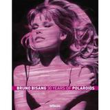 Bruno Bisang - 30 Years Of Polaroids - Teneues