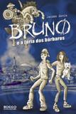 Bruno e a Fúria dos Bárbaros - Editora rocco