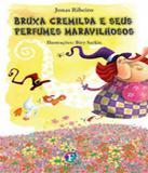 Bruxa Cremilda E Seus Perfumes Maravilhosos - Franco editora
