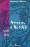 Bruxas e heróis - uma abordagem feminista na terapia junguiana de casais